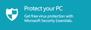 Help protect your computer with Microsoft Security Essentials.
