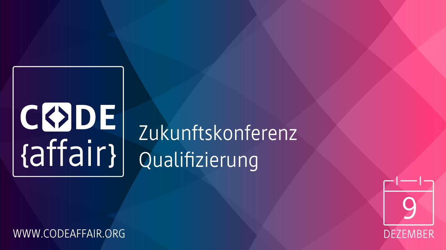 CODE{affair} 2019 - Zukunftskonferenz Qualifizierung