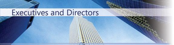 Executives and Directors