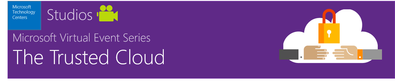 Microsoft Cloud Trust and Security webcast series 1