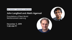 MSR Webinar with John Langford and Alekh Agerwal