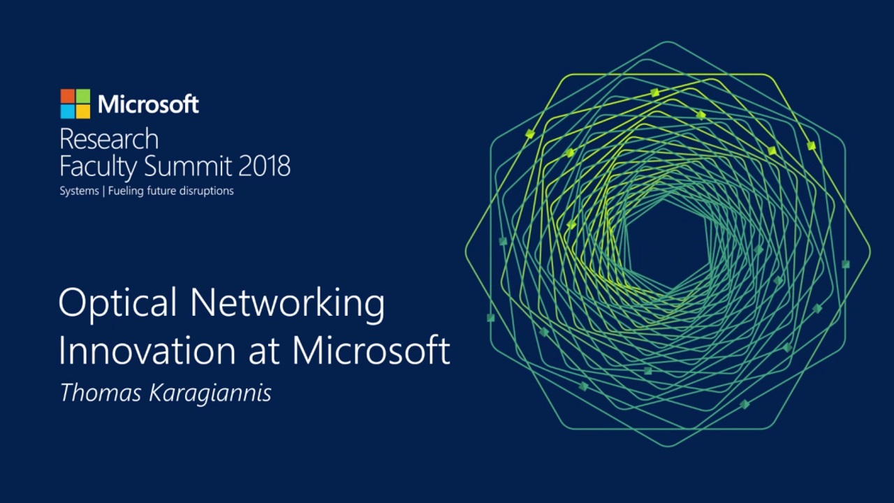 Tech Showcase Optical Networking Innovation At Microsoft Microsoft Research