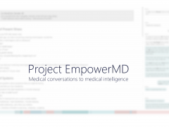 Project EmpowerMD: Medical conversations to medical intelligence