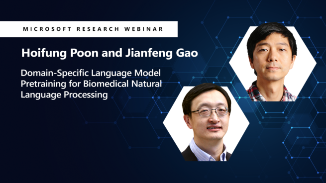 headshots of hoifung and jianfeng next to the title of their presentation Domain-specific language model pretraining for biomedical natural language processing