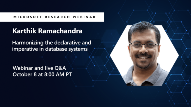 a picture of karthik on the right, next to the title of his webinar Harmonizing the Declarative and Imperative in Database Systems
