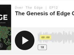 The Genesis of Edge Computing (Podcast)