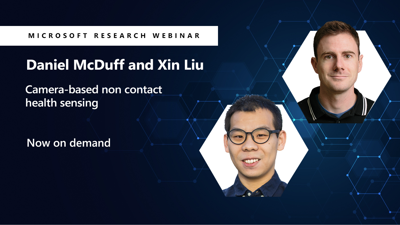 Daniel McDuff and Xin Lui's headshot appears next to their webinar title, camera based health sensing now on demand
