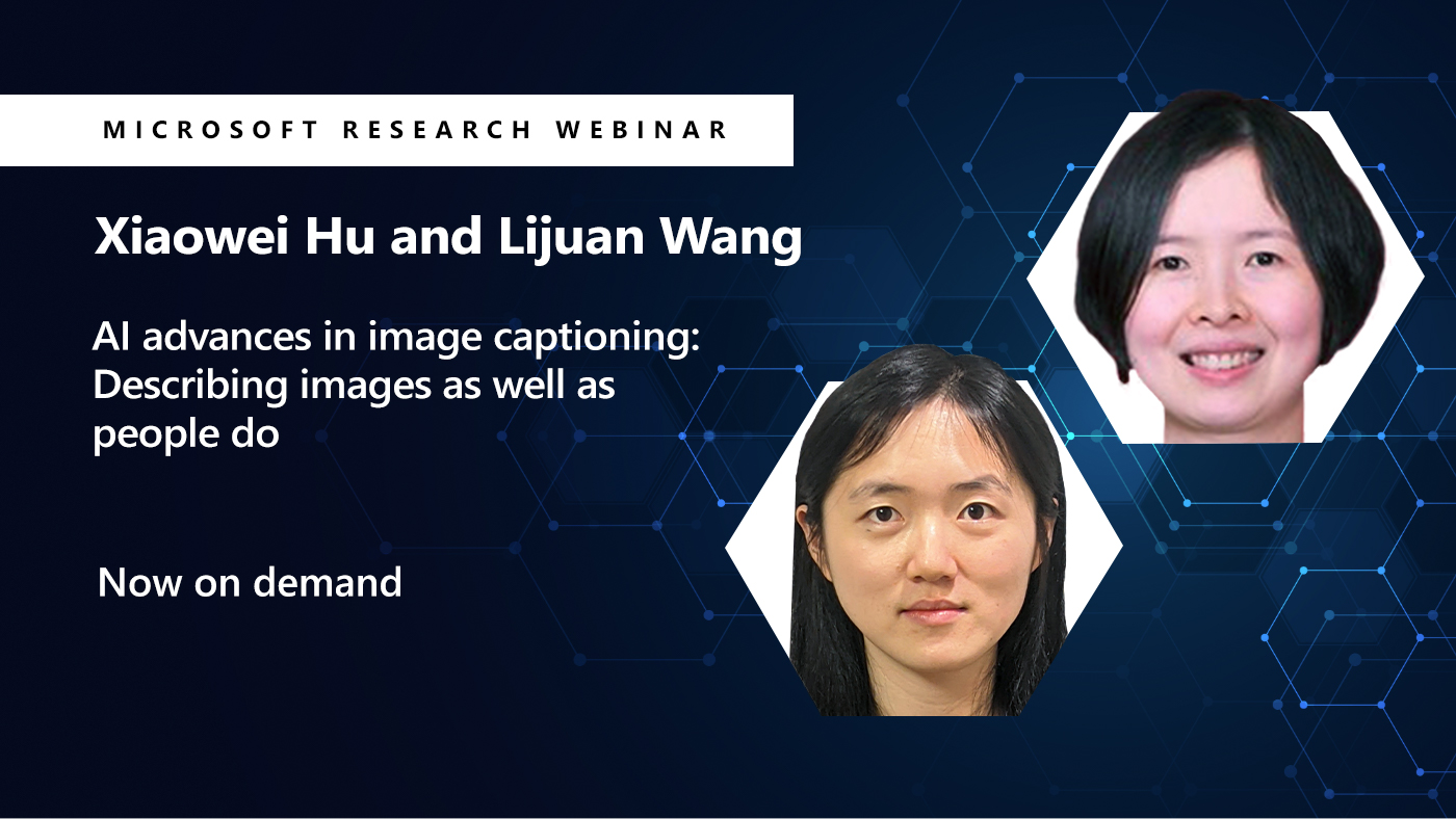 a picture of lijuan and xiaowei next to their webinar title on AI advances in image captioning
