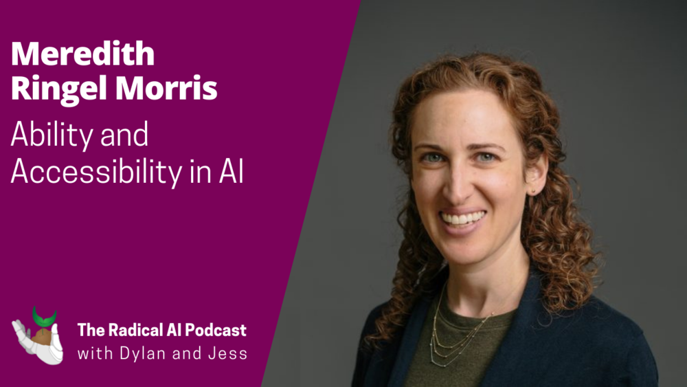 Meredith Ringel Morris - The Radical AI Podcast