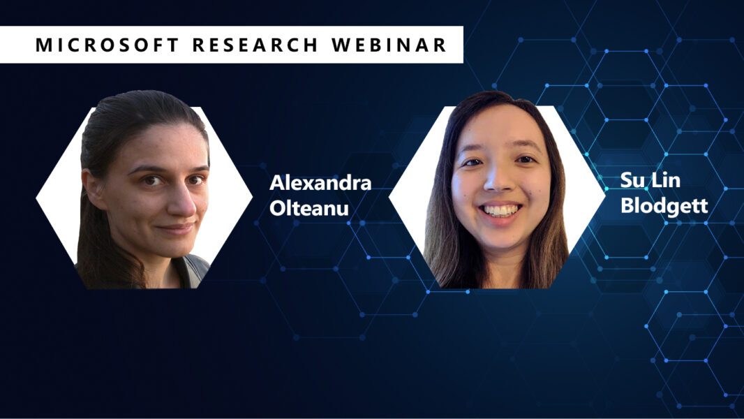 Microsoft researchers Su Lin Blodgett and Alexandra Olteanu