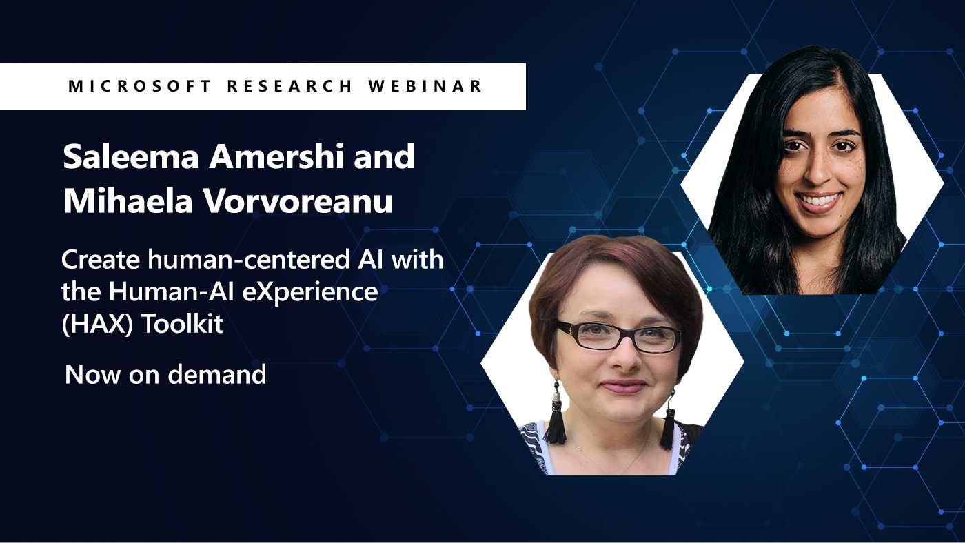 Images of Mihaela Vorvoreanu and Saleema Amershi next to webinar title Create human-centered AI with the Human-AI eXperience (HAX) Toolkit