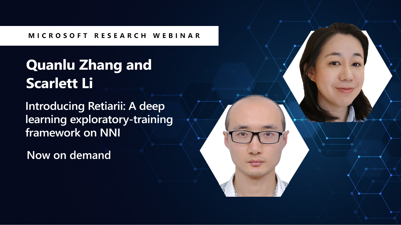 An image of Quanlu Zhang and Scarlett Li next to their webinar title, Introducing Retiarii: A deep learning exploratory-training framework on NNI