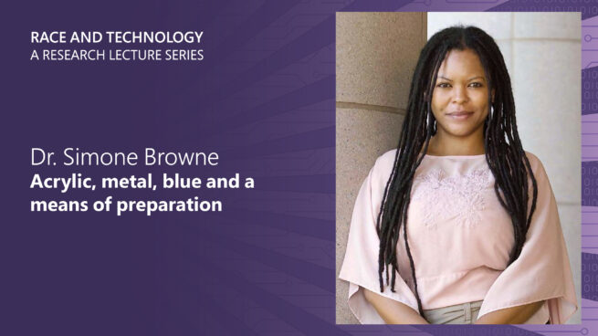 A purple graphic is a picture of Simone Browne on the right hand side. She is facing forward with her hands clasped. On the left is her presentation title Acrylic, metal, blue and a means of preparation