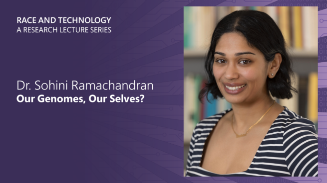 Dr. Sohini Ramachandran with her lecture title Our Genomes, Our Selves?