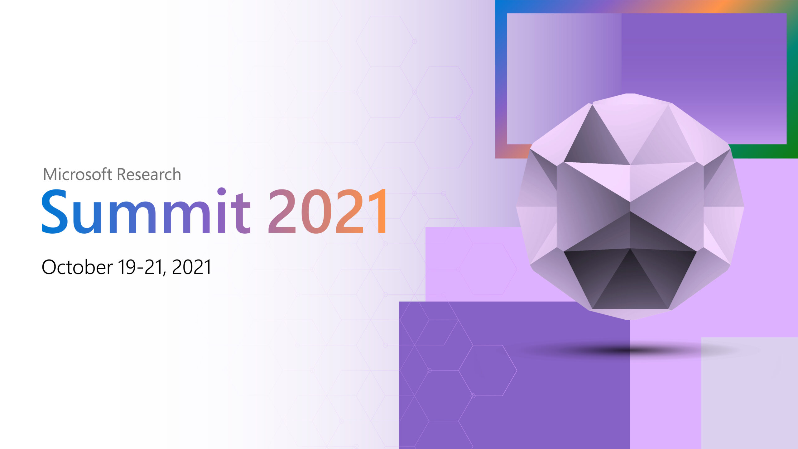 """Graphic shows abstract image of 3D shape and text displays """"Microsoft Research Summit 2021 October 19-21"""""""