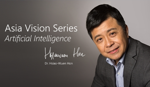 Asia Vision Series: Dr. Hsiao-Wuen Hon