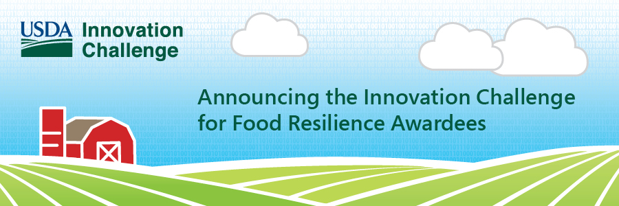 USDA Innovation Challenge for Food Resilience Awardees