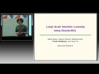 Frank McSherry – Large-scale Machine Learning using DryadLINQ
