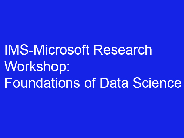 ims microsoft research workshop foundations of data science