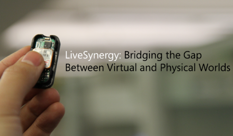 LiveSynergy: Bridging the Gap between Virtual and Physical Worlds