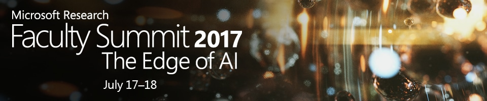 2017 Microsoft Research Faculty Summit - The Edge of AI