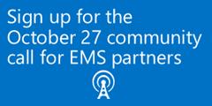 EMS partner community call Oct 27