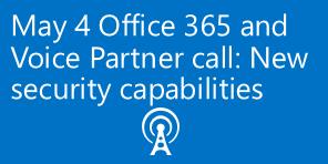 May 4 Office 365 Partner call