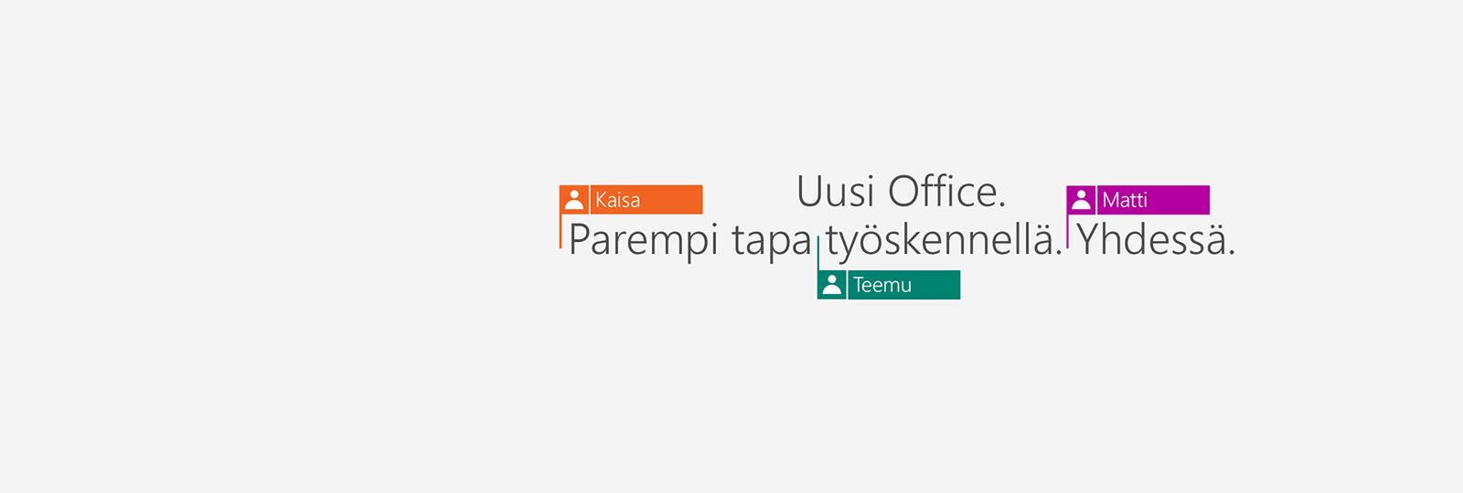 Saat uudet 2016-sovellukset, kun ostat Office 365:n.