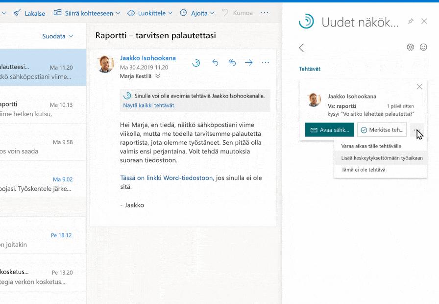 Outlookin tekstiin sidotut ehdotukset korostavat sen henkilön suorittamattomia tehtäviä, jolta käyttäjä sai sähköpostiviestin. Käyttäjä voi sitten lisätä tehtävän tulevaan keskeytyksettömän työajan jaksoon.