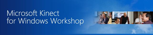 Microsoft Kinect for Windows Workshop