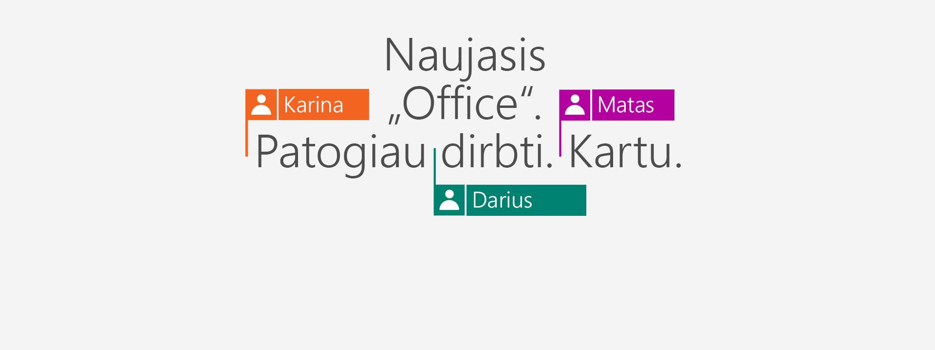 """Įsigykite """"Office 365"""" ir naudokitės naujomis 2016 m. programėlėmis."""