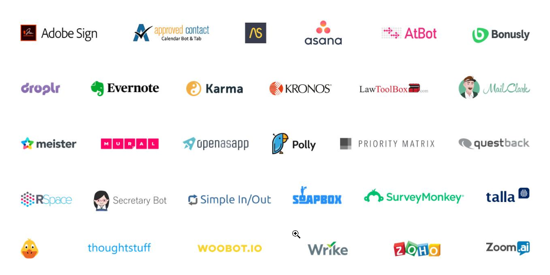 Image showing partners currently covered under the app certification program. Adobe Sign. Approved Contact. AS. Asana. AtBot. Bonusly. Droplr. Evernote. Karma. Kronos. Law ToolBox. MailClark. Meister. Mural. Openasapp. Polly. Priority Matrix. Questback. RSpace. Secretary Bot. Simple In/Out. Soapbox. SurveyMonkey. Talla. Thoughtstuff. Woobot.io. Wrike. Zoho. Zoom.ai.